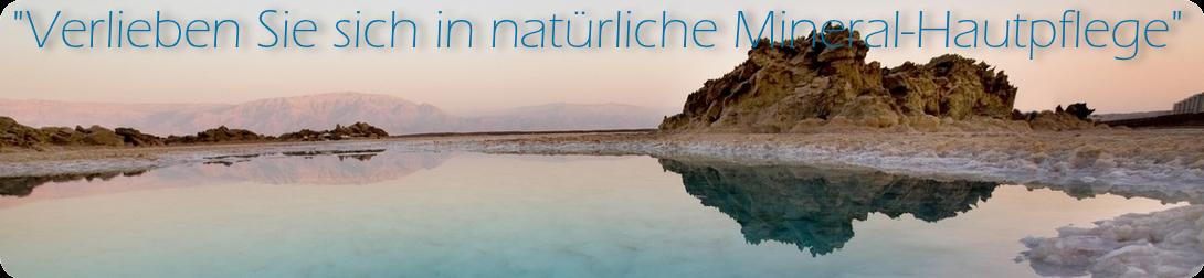 """""""Verlieben Sie sich in natürliche Mineral-Hautpflege"""""""